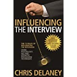 The 73 Rules of Influencing the Interview: Using Psychology, Nlp and Hypnotic Persuasion Techniquesby Chris Delaney