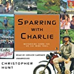 Sparring with Charlie: Motorbiking Down the Ho Chi Minh Trail | Christopher Hunt