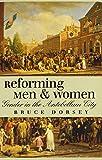 Reforming Men and Women: Gender in the Antebellum City