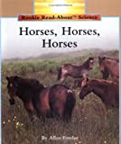Horses, Horses, Horses (Rookie Read-About Science)
