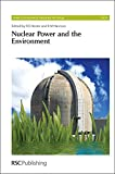 Nuclear Power and the Environment: RSC (Issues in Environmental Science and Technology)