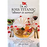 "RMS Titanic ""Dinner is Served""by Yvonne Hume"
