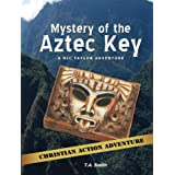 Mystery of the Aztec Key (Nic Taylor Adventure Series Book 2) ~ Ted Smith