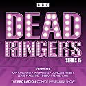 Dead Ringers: Series 15 & 16: The BBC Radio 4 Impressions Show Radio/TV Program by Tom Jamieson, Nev Fountain Narrated by Jon Culshaw, Jan Ravens, Duncan Wisbey, Lewis Macleod, Debra Stephenson