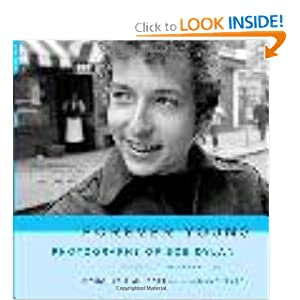 Forever Young: Photographs of Bob Dylan Douglas R. Gilbert and Dave Marsh