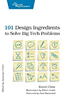 101 Design Ingredients to Solve Big Tech Problems Front Cover