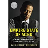 Empire State of Mind: How Jay-Z Went from Street Corner to Corner Office ~ Zack O'Malley Greenburg