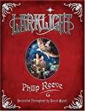 Larklight: Or the Revenge of the White Spiders! or to Saturn's Rings and Back! Philip Reeve