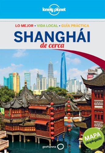 Shanghai De Cerca - Volumen 1 (Guías De cerca Lonely Planet)