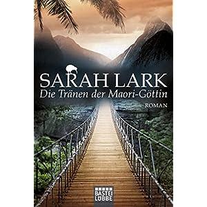 Die Tränen der Maori-Göttin: Roman (Die Kauri-Trilogie, Band 3)