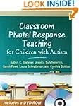 Classroom Pivotal Response Teaching f...