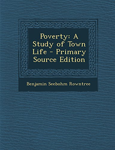 Poverty: A Study of Town Life