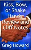 img - for Kiss, Bow, or Shake Hands: Review and Cliff Notes book / textbook / text book