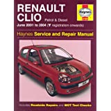 Renault Clio Petrol and Diesel Service and Repair Manual: 01-04 (Y Reg Onwards) (Haynes Service and Repair Manuals)by A. K. Legg