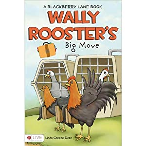 Wally Rooster's Big Move: A Blackberry Lane Book | [Linda Greene Dean]