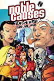 Noble Causes Archives, Volume 2[ NOBLE CAUSES ARCHIVES, VOLUME 2 ] by Faerber, Jay (Author) May-01-09[ Paperback ] (1582409315) by Faerber, Jay