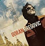 Welcome to Bregovic: The Best of Goran Bregovic