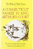 A Connecticut Yankee in King Arthur's Court (The Works of Mark Twain, Volume 9) (0520036212) by Mark Twain