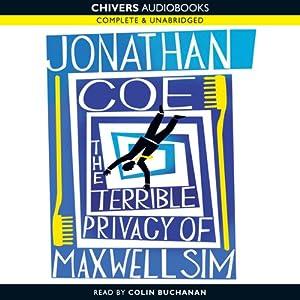 The Terrible Privacy of Maxwell Sim | [Jonathan Coe]