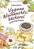Vegane Weihnachtsbäckerei: Vollwertige Rezepte