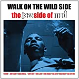 Walk On The Wild Side - The Jazz Side Of Mod [Double CD]