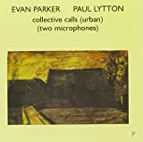 With Paul Lytton-Collective Calls