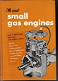 img - for All About Small Gas Engines; How to Fix All Kinds of 2-Cycle, and 4-Cycle Engines book / textbook / text book