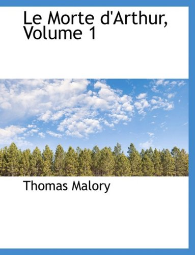 Le Morte d'Arthur, Volume 1 (French Edition)