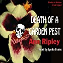 Death of a Garden Pest: A Gardening Mystery (       UNABRIDGED) by Ann Ripley Narrated by Lynda Evans