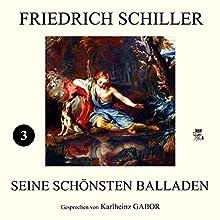 Friedich Schiller - Seine schönsten Balladen III Hörbuch von Friedrich Schiller Gesprochen von: Karlheinz Gabor