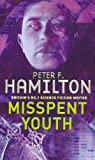 Misspent Youth (0330480227) by Hamilton, Peter F.
