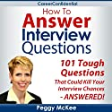 How to Answer Interview Questions (       UNABRIDGED) by Peggy McKee Narrated by Scott Miller