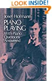 Piano Playing: With Piano Questions Answered (Dover Books on Music)