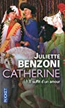 Catherine, tome 1 : Il suffit d'un amour (Double tome)