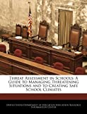 img - for Threat Assessment in Schools: A Guide to Managing Threatening Situations and to Creating Safe School Climates book / textbook / text book