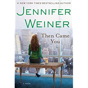 Then Came You by Jennifer Weiner Hardcover Book