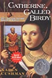 Catherine, Called Birdy (Summer Reading Edition) (0060739428) by Cushman, Karen
