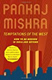 img - for Temptations Of The West: How To Be Modern In India And Beyond book / textbook / text book
