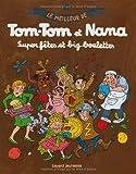 """Afficher """"Le meilleur de Tom-Tom et Nana n° 04 Super fêtes et big boulettes"""""""