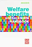 Child Poverty Action Group Welfare Benefits and Tax Credits Handbook 2014 /15