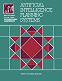 Artificial Intelligence Planning Systems: Proceedings of the First Conference (AIPS 92)