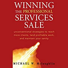 Winning the Professional Services Sale Audiobook by Michael W. McLaughlin Narrated by Andy Paris