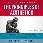 The Principles of Aesthetics Hörbuch von Dewitt H. Parker, Israel Bouseman Gesprochen von: Terry Rose, Jason Leikam