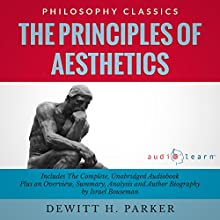 The Principles of Aesthetics Audiobook by Dewitt H. Parker, Israel Bouseman Narrated by Terry Rose, Jason Leikam