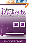 How to Decorate: Guidelines, Ideas an...