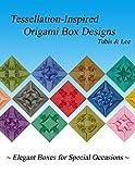 Tessellation-Inspired Origami Box Designs