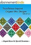 Tessellation-Inspired Origami Box Des...