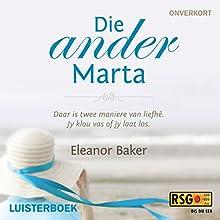 Die ander Marta [The Other Marta] (       UNABRIDGED) by Eleanor Baker Narrated by Magda van Biljon
