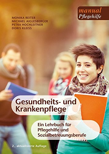 gesundheits-und-krankenpflege-ein-lehrbuch-fur-pflegehilfe-und-sozialbetreuungsberufe-manuals-pflege