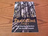 img - for PrayerTime Cycle A : Faith-Sharing Reflections on the Sunday Gospels book / textbook / text book